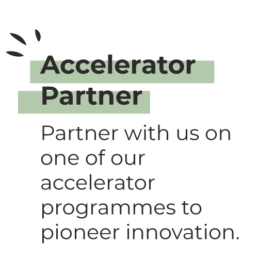 Accelerator Partner - Partner with us on one of our accelerator programmes to pioneer innovation